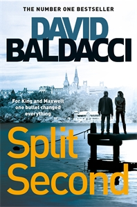 David Baldacci: Split Second: King and Maxwell 1