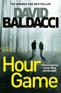 David Baldacci: Hour Game: King and Maxwell Book 2