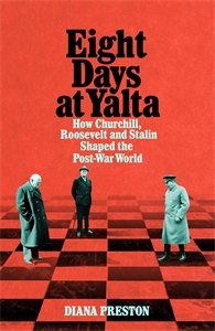 Diana Preston: Eight Days at Yalta