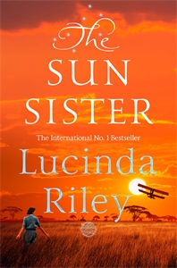 Lucinda Riley: The Sun Sister: The Seven Sisters Book 6