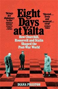 Diana Preston: Eight Days at Yalta