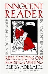 Debra Adelaide: The Innocent Reader
