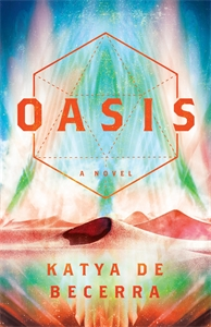 Katya de Becerra: Oasis