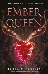 Laura Sebastian: Ember Queen: Ash Princess 3