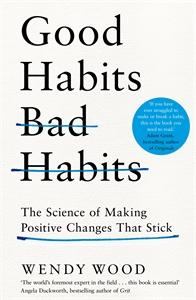 Wendy Wood: Good Habits, Bad Habits
