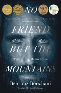 Behrouz Boochani: No Friend But the Mountains