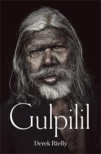 Derek Rielly: Gulpilil