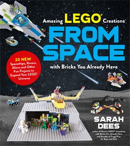 Sarah Dees: Amazing LEGO® Creations from Space with Bricks You Already Have