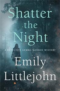 Emily Littlejohn: Shatter the Night