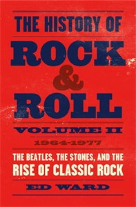 Ed Ward: The History of Rock & Roll, Volume 2
