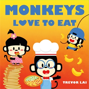 Trevor Lai: Monkeys Love to Eat