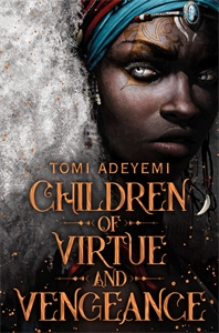 Tomi Adeyemi: Children of Virtue and Vengeance