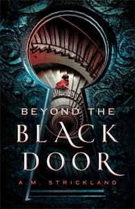 A.M. Strickland: Beyond the Black Door