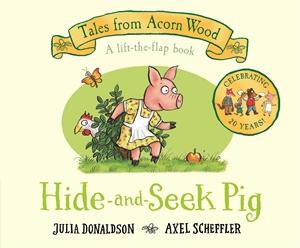 Axel Scheffler: Hide-and-Seek Pig