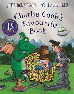 Julia Donaldson: Charlie Cook's Favourite Book 15th Anniversary Edition