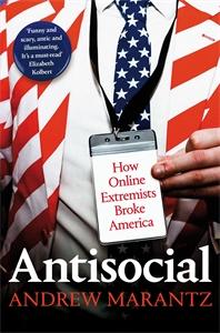 Andrew Marantz: Antisocial