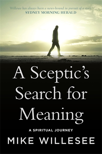 Mike Willesee: A Sceptic's Search for Meaning