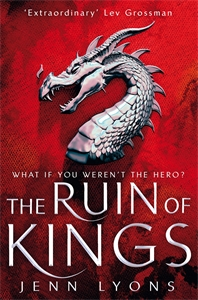 Jenn Lyons: The Ruin of Kings: A Chorus of Dragons Novel 1