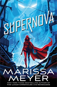 Marissa Meyer: Supernova: Renegades Book 3