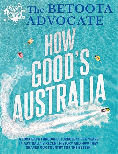 The Betoota Advocate: How Good's Australia