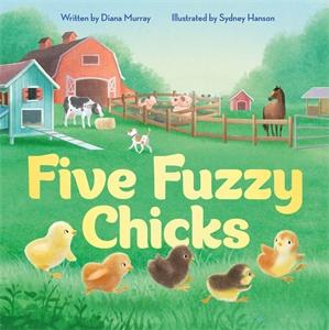 Diana Murray: Five Fuzzy Chicks