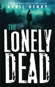 April Henry: The Lonely Dead