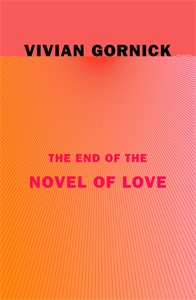 Vivian Gornick: The End of the Novel of Love