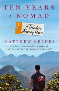 Matthew Kepnes: Ten Years a Nomad