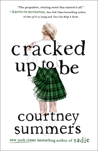 Courtney Summers: Cracked Up to Be