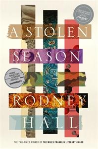 Rodney Hall: A Stolen Season