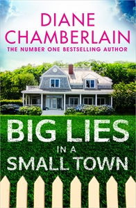 Diane Chamberlain: Big Lies in a Small Town