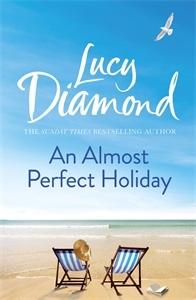 Lucy Diamond: An Almost Perfect Holiday