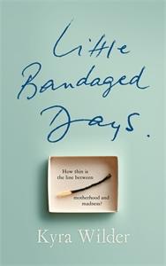 Kyra Wilder: Little Bandaged Days