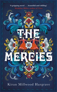 Kiran Millwood Hargrave: The Mercies