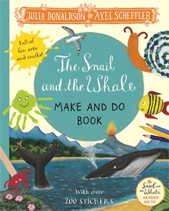 Julia Donaldson: The Snail and the Whale Make and Do