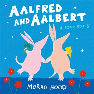 Morag Hood: Aalfred and Aalbert