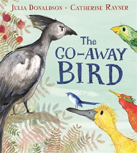 Julia Donaldson: The Go-Away Bird