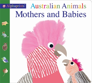 Roger Priddy: Alphaprints Australian Animals Mothers and Babies