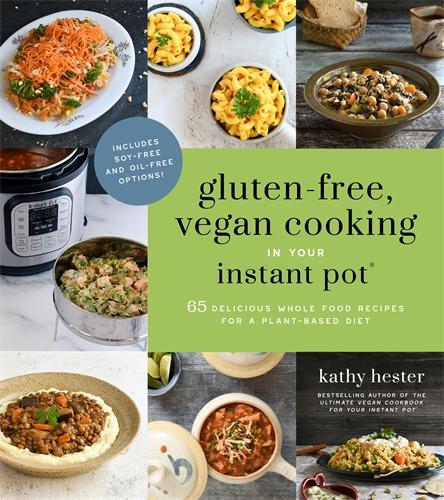 Gluten Free Vegan Cooking In Your Instant Pot Pan Macmillan Au