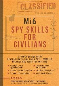 Red Riley: Mi6 Spy Skills for Civilians