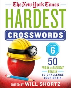 The New York Times: The New York Times Hardest Crosswords Volume 6