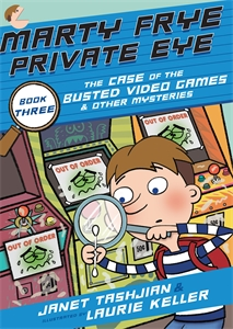 Janet Tashjian: Marty Frye, Private Eye: The Case of the Busted Video Games & Other Mysteries