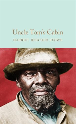 Harriet Beecher Stowe: Uncle Tom's Cabin