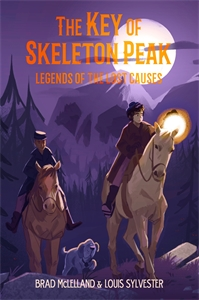 Louis Sylvester: The Key of Skeleton Peak: Legends of the Lost Causes