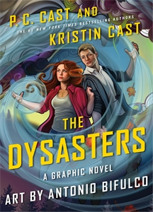 P. C. Cast: The Dysasters: The Graphic Novel