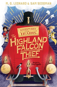 M. G. Leonard: The Highland Falcon Thief: Adventures on Trains 1
