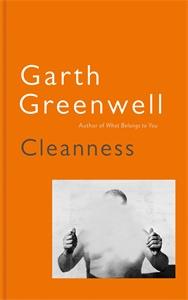 Garth Greenwell: Cleanness