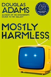 Douglas Adams: Mostly Harmless: Hitchhiker's Guide to the Galaxy Book 5