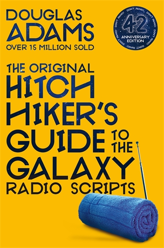 Douglas Adams: The Hitchhiker's Guide to the Galaxy: The Original Radio Scripts