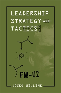 Jocko Willink: Leadership Strategy and Tactics
